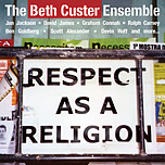 The Beth Custer Ensemble: Respect As a Religion